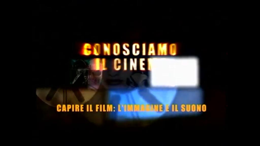 """CONOSCIAMO IL CINEMA / 1 """"L'IMMAGINE E IL SUONO"""""""